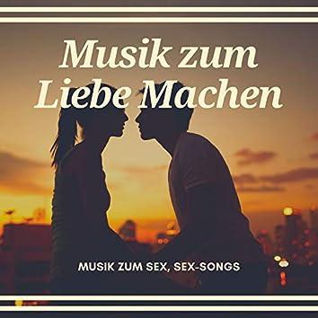 Musik zum Liebe Machen – Musik zum Sex, Sex-Songs