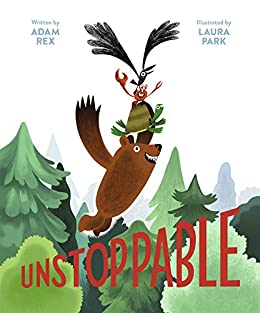 Unstoppable: (Family Read-Aloud book, Silly Book About Cooperation) -  Kindle edition by Rex, Adam, Park, Laura. Children Kindle eBooks @ Amazon .com.