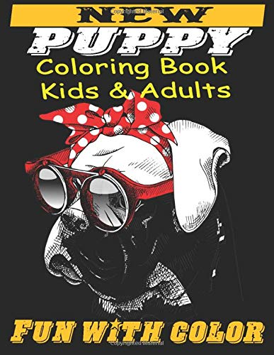 New Puppy Coloring Book For Kid: Puppy Best New Coloring Books For Your Baby-Fun With Color