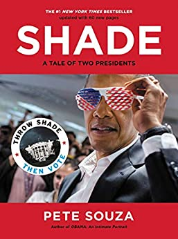 Shade: A Tale of Two Presidents by [Pete Souza]
