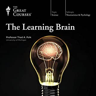 The Learning Brain                   By:                                                                                                                                 The Great Courses                               Narrated by:                                                                                                                                 Professor Thad A. Polk PhD Carnegie Mellon University                      Length: 12 hrs and 23 mins     415 ratings     Overall 4.7