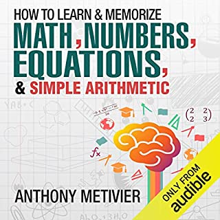How to Memorize Numbers, Equations, & Simple Arithmetic audiobook cover art