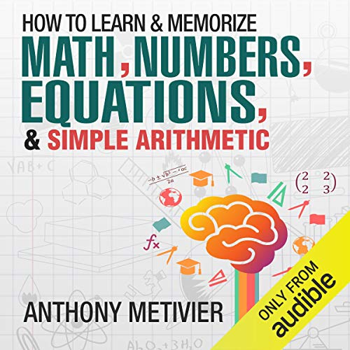 How to Memorize Numbers, Equations, & Simple Arithmetic cover art