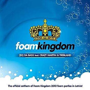 Foam Kingdom Anthem