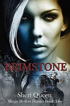 Brimstone (Sleepy Hollow Hunter Book 2) by [Sheri Queen]