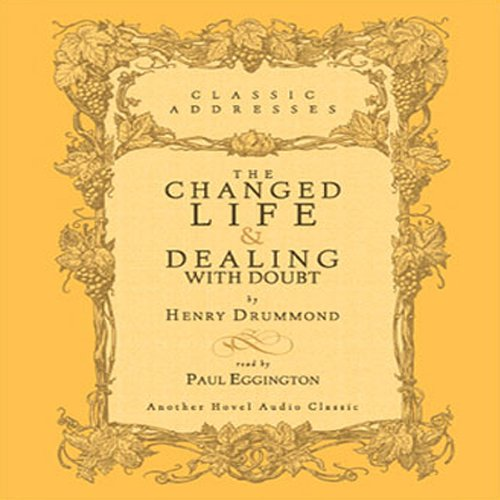Changed Life and Dealing with Doubt  Audiolibri