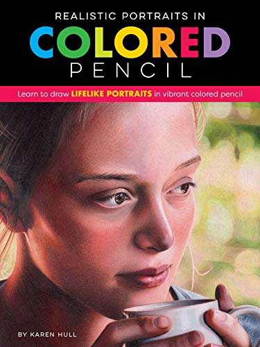 Realistic Portraits in Colored Pencil: Learn to draw lifelike portraits in vibrant colored pencil (Realistic Series) (English Edition)