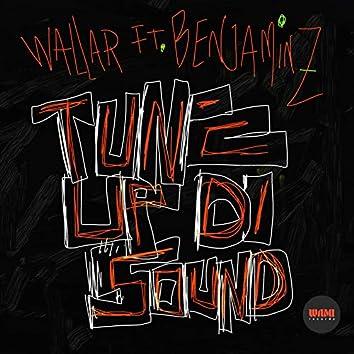 Tune Up Di Sound (feat. Benjaminz)