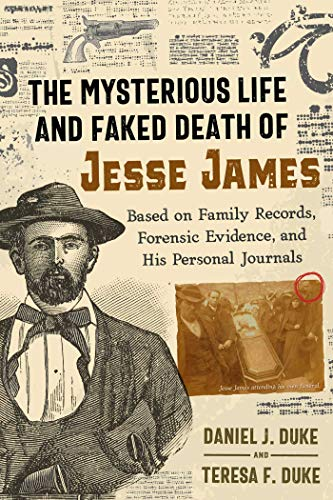 Mysterious Life Faked Death Jesse James