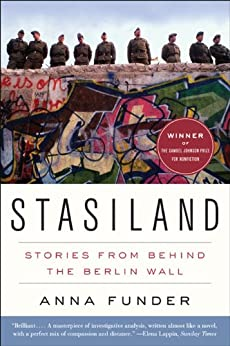 Stasiland: Stories from Behind the Berlin Wall by [Anna Funder]
