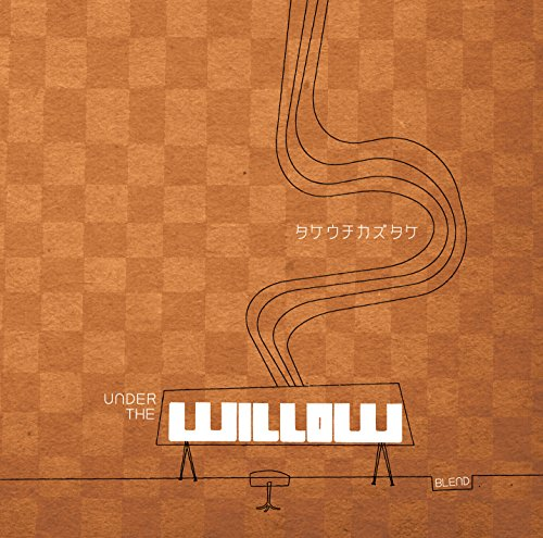 UNDER THE WILLOW -BLEND-