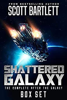 Shattered Galaxy: The Complete After the Galaxy Series Box Set by [Scott Bartlett]
