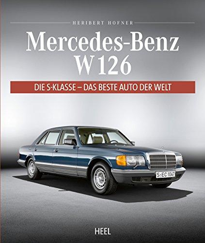 Mercedes-Benz W 126: Die S-Klasse - Das beste Auto der Welt