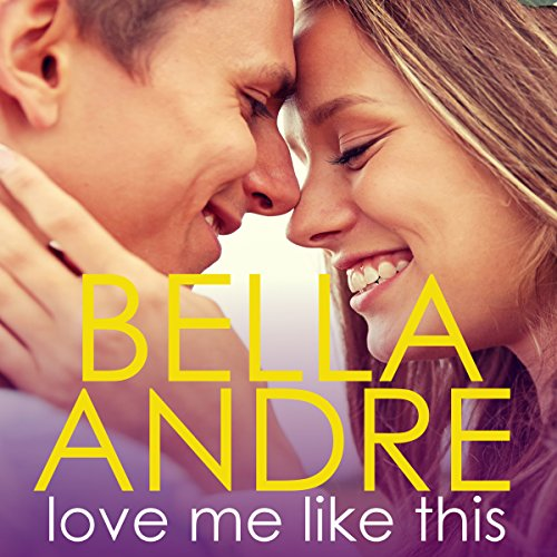 Love Me Like This: The Morrisons Audiobook By Bella Andre cover art