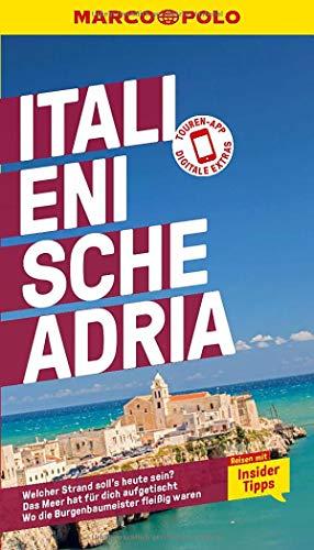 MARCO POLO Reiseführer Italienische Adria: Reisen mit Insider-Tipps. Inklusive kostenloser Touren-App