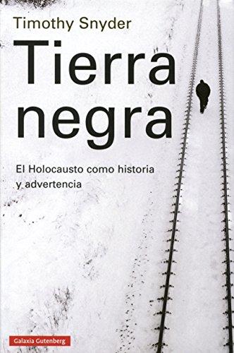 Tierra negra: El Holocausto como historia y advertencia
