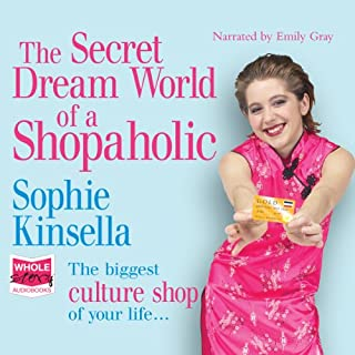 The Secret Dreamworld of a Shopaholic     Known in the US as Confessions of a Shopaholic              By:                                                                                                                                 Sophie Kinsella                               Narrated by:                                                                                                                                 Emily Gray                      Length: 11 hrs and 39 mins     56 ratings     Overall 4.3