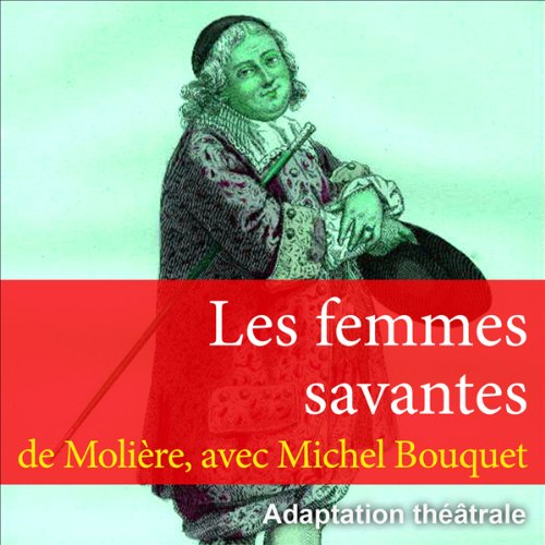 Les femmes savantes                   By:                                                                                                                                 Molière                               Narrated by:                                                                                                                                 Michel Bouquet,                                                                                        Pierre Vaneck,                                                                                        Maria Mauban,                   and others                 Length: 1 hr and 32 mins     Not rated yet     Overall 0.0