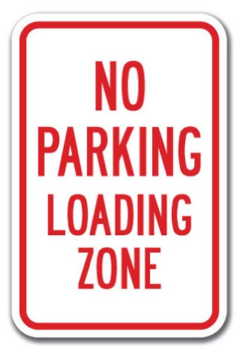 """No Parking Loading Zone Sign 12"""" X 18"""" Heavy Gauge Aluminum Signs"""