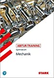 STARK Abitur-Training - Physik Mechanik