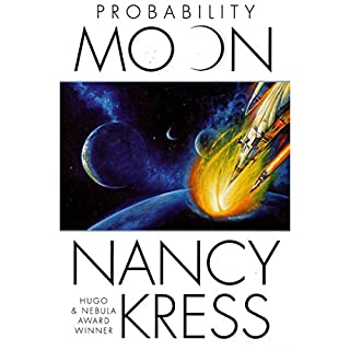 Probability Moon     Probability Trilogy, Book 1               By:                                                                                                                                 Nancy Kress                               Narrated by:                                                                                                                                 Gregory Linington                      Length: 10 hrs and 24 mins     13 ratings     Overall 3.7
