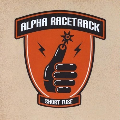 Short Fuse by Alpha Racetrack (2010-02-23)