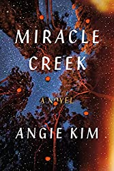 book cover: Miracle Creek by Angie Kim