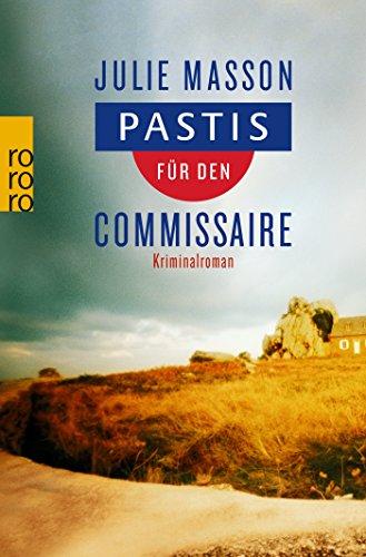 Pastis für den Commissaire (Lucien Lefevre ermittelt, Band 1)