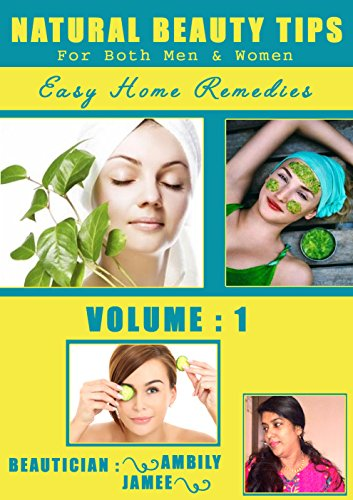 Amazon Com Natural Beauty Tips Easy Home Remedies Volume 1 Easy Home Remedies By Ambily Jamee Ebook Jamee Ambily Kindle Store