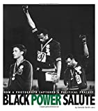 Black Power Salute: How a Photograph Captured a Political Pr: How a Photograph Captured a Political Protest (Captured History Sports) - Danielle Smith-Llera