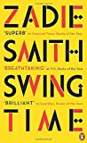 Swing Time: LONGLISTED for the Man Booker Prize 2017 - Zadie Smith