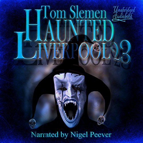 Haunted Liverpool 23 audiobook cover art