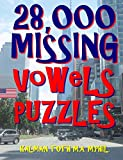 28,000 Missing Vowels Puzzles: Boost Your IQ & Improve Memory While Having Fun