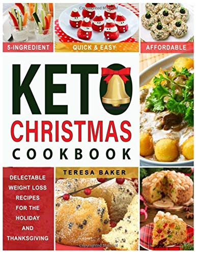 KETO CHRISTMAS: Delectable Holiday and Thanksgiving Desserts for Your Low Carb Cravings