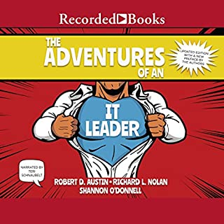 The Adventures of an IT Leader, Updated Edition                   By:                                                                                                                                 Robert D. Austin,                                                                                        Richard L. Nolan,                                                                                        Shannon O'Donnell                               Narrated by:                                                                                                                                 Teri Schnaubelt                      Length: 10 hrs and 28 mins     92 ratings     Overall 4.5
