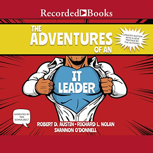 The Adventures of an IT Leader, Updated Edition                   By:                                                                                                                                 Robert D. Austin,                                                                                        Richard L. Nolan,                                                                                        Shannon O'Donnell                               Narrated by:                                                                                                                                 Teri Schnaubelt                      Length: 10 hrs and 28 mins     91 ratings     Overall 4.5