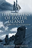 The Mystery of Easter Island: The Story of an Expedition (English Edition)