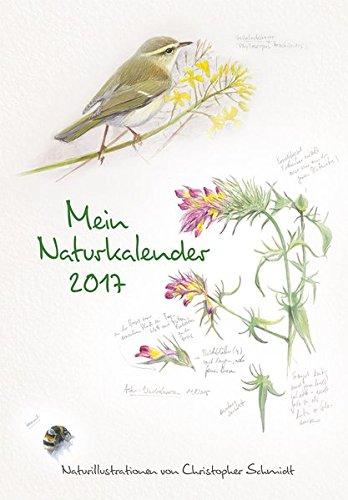 Mein Naturkalender 2017: Naturillustrationen von Christopher Schmidt