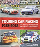 Touring Car Racing: The history of the British Touring Car Championship 1958–2018