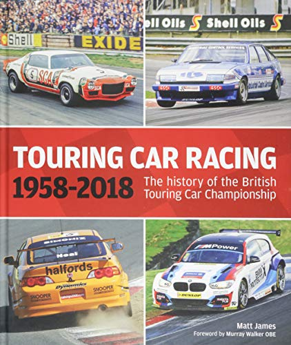 James, M: Touring Car Racing: 1958-2018: The History of the British Touring Car Championship