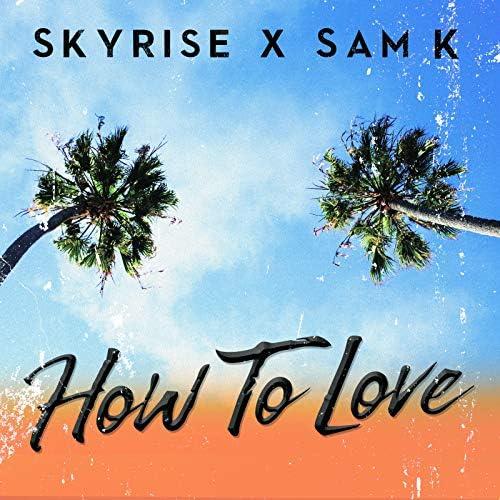 Skyrise & Sam K