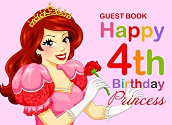 Paperback Guest Book Happy 4th Birthday Princess: Pink Princess Guest Book for Girls 4th Birthday Party, Message Book to Write In, Keepsake Book
