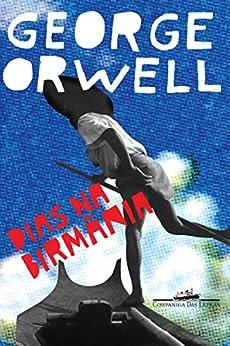 Dias na Birmânia por [George Orwell]