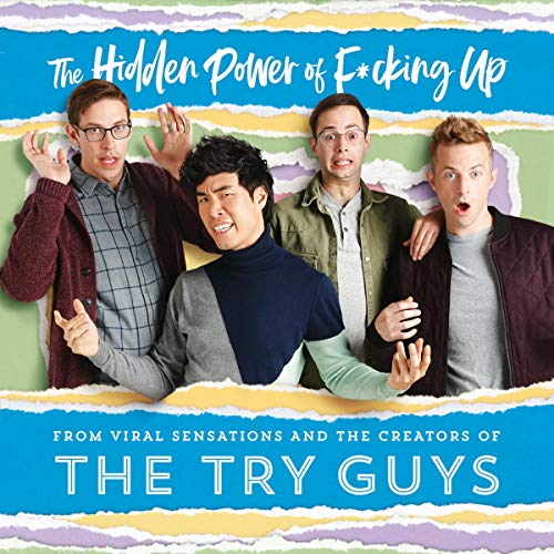 The Hidden Power of F*cking Up                   By:                                                                                                                                 The Try Guys                           Length: 7 hrs and 40 mins     Not rated yet     Overall 0.0