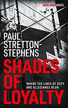 Shades of Loyalty (A Jack Jago Thriller - Book # 2) by [Paul Stretton-Stephens]