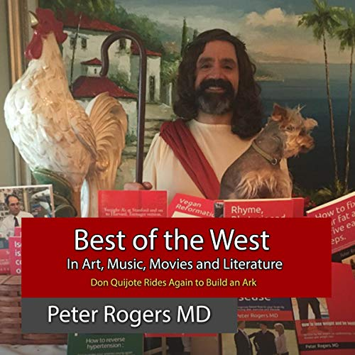 Best of the West in Art, Music, Movies and Literature: Don Quijote Rides Again to Build an Ark. audiobook cover art
