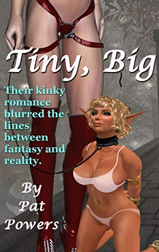 Tiny, Big (Your Fantasies Unlimited Book 2)