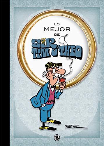 Lo mejor de Sir Tim O'theo (Lo mejor de...): Todas las aventuras largas