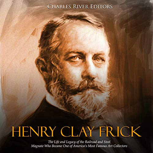 Henry Clay Frick audiobook cover art