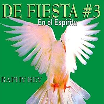 De Fiesta en el Espiritu #3